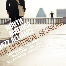 Music review: North American Jazz Alliance; The Montreal Sessions