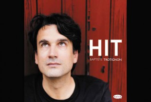 CD Review: Baptiste Trotignon  (HIT/Naïve)