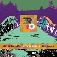 CD review: 3RIO, by Gary Schwartz, Alexandre Côté, Jim Doxas