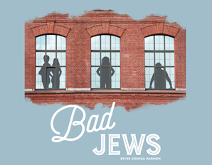 Acclaimed Bad Jews back at Segal